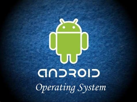 what is an android what is android os in ppt