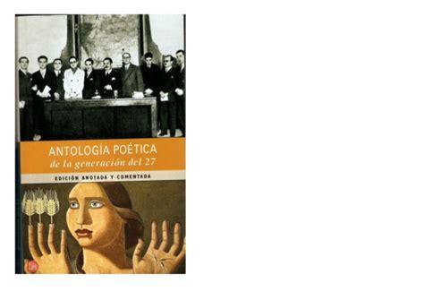 antologa potica seleccin antologia poetica de la generacion 27 seleccion
