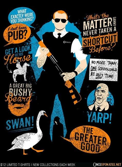 funny hot fuzz quotes hot fuzz quotes is available on t shirts hoodies