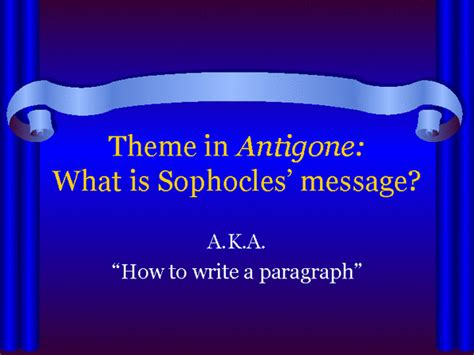 themes of the story antigone theme in antigone what is sophocles message docslide