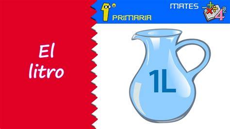 libro litros y litros de matem 225 ticas 1 186 primaria tema 6 el litro youtube