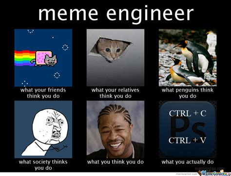 Engineering Major Meme - i major in meme engineering by zerostrat meme center