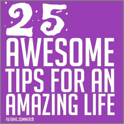 life tips 25 awesome tips for an amazing life wellthy choices