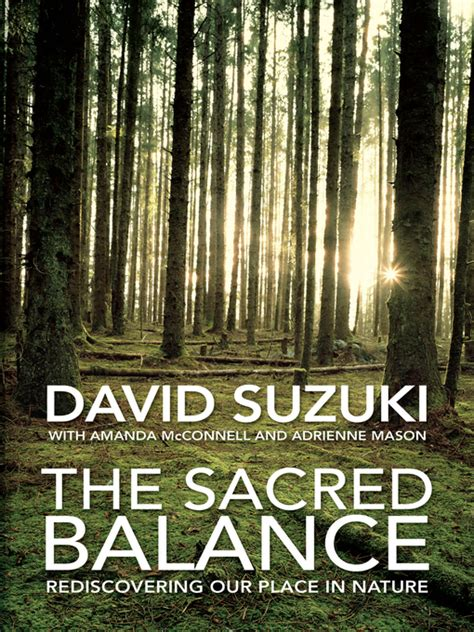 David Suzuki The Sacred Balance by The Sacred Balance