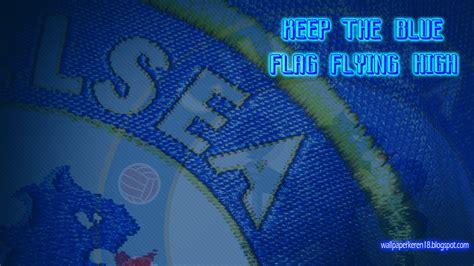 wallpaper bergerak chelsea wallpaper chelsea keep the blue flag flying high