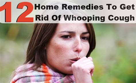 12 home remedies to get rid of whooping cough care