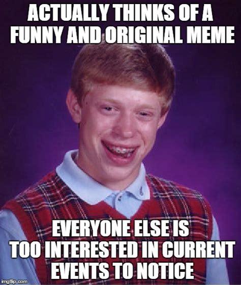 Too Funny Meme - bad luck brian meme imgflip