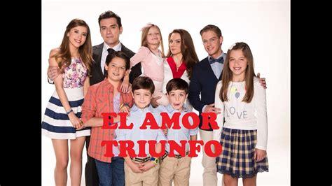 la novela de mi b00eskhpre el amor triunfo familia lascurain mi estuyo youtube