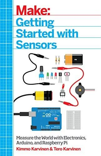 Ebooks Getting Started With Arduino getting started with sensors measure the world with electronics arduino and raspberry pi