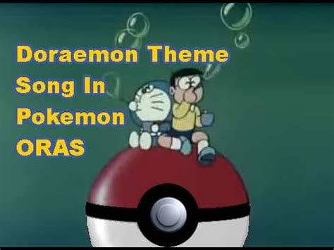 theme song doraemon how to set doraemon theme song in pokemon oras secret base