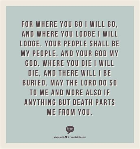 Bible Verses Renewing Wedding Vows by Ruth 1 16 17 This Was Part Of Our Marriage Vows