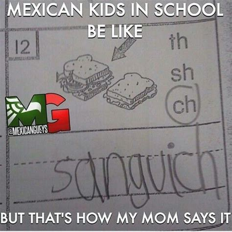 Mexican Problems Memes - 17 best images about yes i m a mexican on pinterest