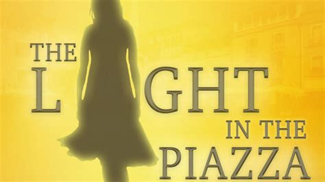 the light in the piazza shining on at theatre one