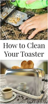 how to clean your kitchen how to clean your toaster