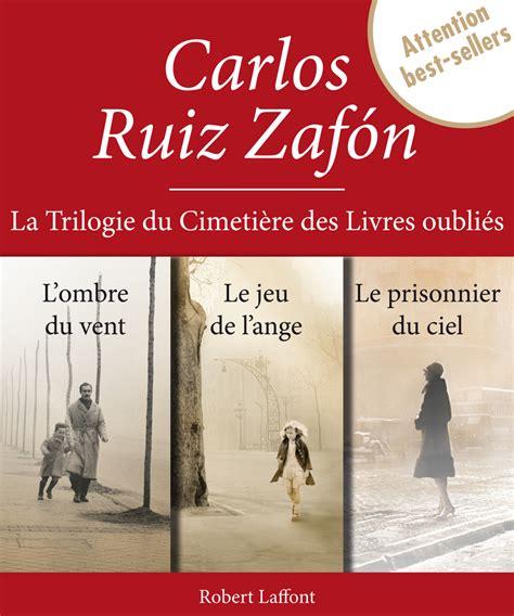 le prisonnier du ciel 2266234005 la trilogie du cimeti 200 re des livres oubli 201 s int 201 grale carlos ruiz zaf 211 n