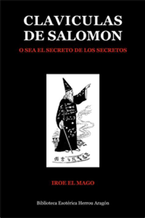 libro el espejo de salomon clavculas de salomn o sea el secreto de los secretos iroe el mago