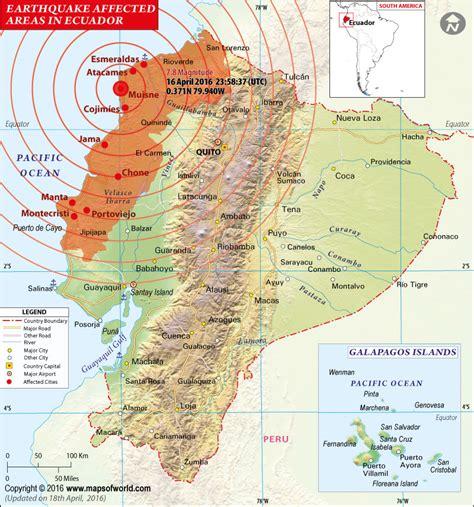 earthquake ecuador ecuador earthquake map areas affected by earthquake in