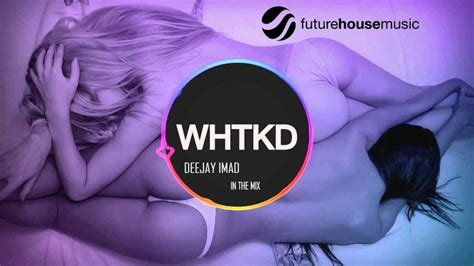 tom house music best future house music 2015 whtkd mix deejay imad
