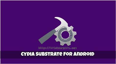 cydia android cydia for android rooted cydia substrate apk v4 2 2 2018 trix