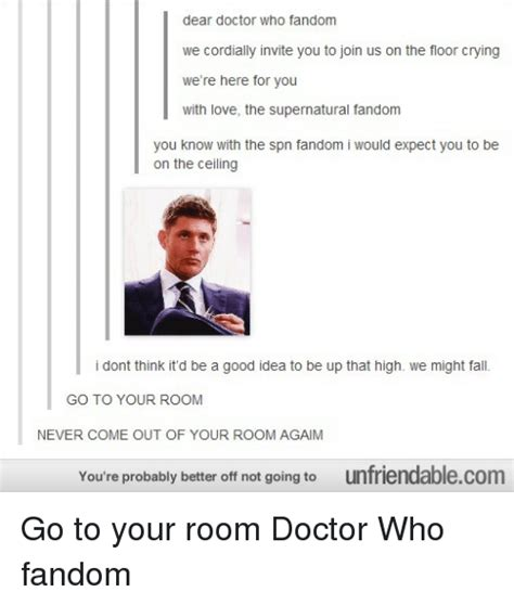 go to your room doctor who dear doctor who fandom we cordially invite you to join us on the floor we re here for you