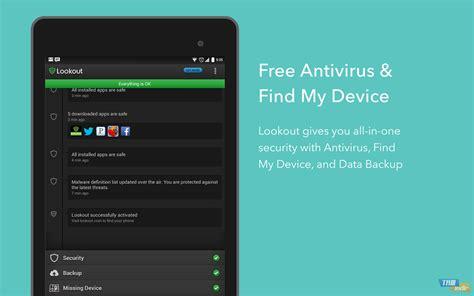 android lookout lookout indir android i 231 in antivir 252 s ve mobil g 252 venlik uygulaması tamindir
