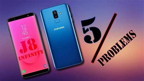 5 problems samsung galaxy j8 infinity