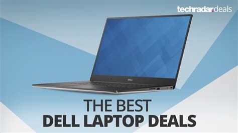 Dell Deals by The Best Cheap Dell Laptop Deals In The January Sales 2018