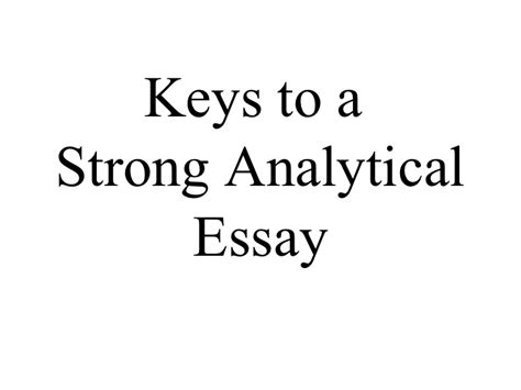 How To Write A Strong Essay by To A Strong Analytical Essay