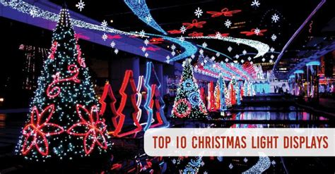 top 10 christmas light displays in america your holiday