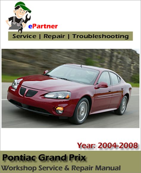 free service manuals online 2008 pontiac grand prix instrument cluster pontiac grand prix service repair manual 2004 2008 automotive service repair manual