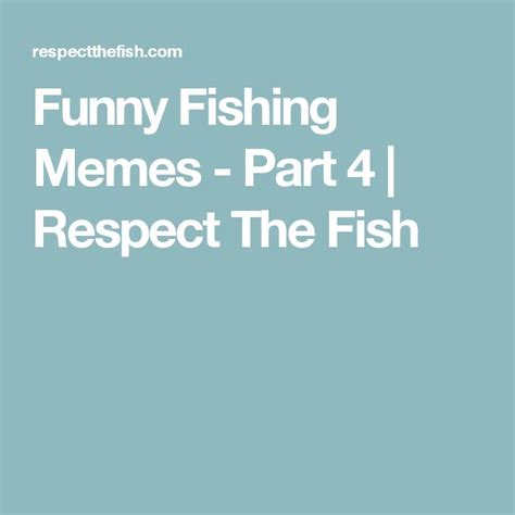 Respect Meme - 17 best ideas about funny fishing memes on pinterest