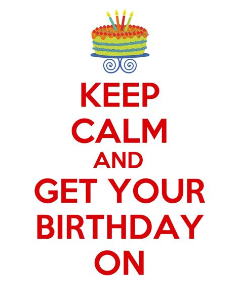 Keep Calm Birthday Meme - polkadots on parade keep calm and get your birthday on