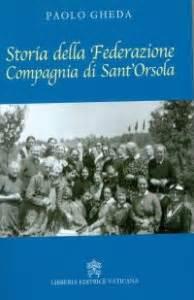 libreria sant orsola storia della federazione compagnia di sant orsola libro