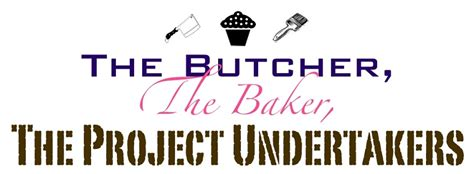 the butcher the baker the project undertakers the butcher the baker the project undertakers