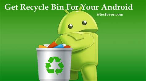 recycle bin for android get recycle bin for android security for files