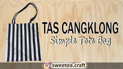 Tas Simple Bag Tote Bag tas cangklong diy simple tote bag