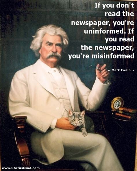 read this if you if you don t read the newspaper you re by mark twain like success