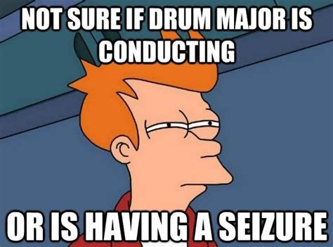 Drum Major Meme - marching band memes