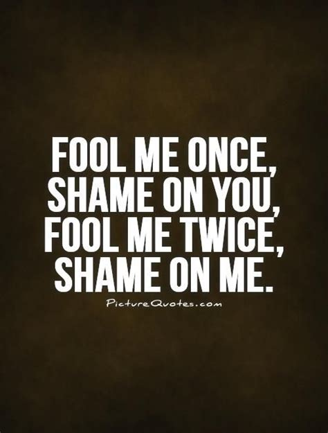fool me once best 25 fool me once ideas on fool quotes broken quotes and feeling broken quotes