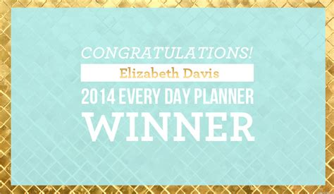 The Winner Has Been Chosen by The All New 2014 Everyday Planner Giveaway Winner And
