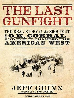 The Last American Plot The Last Gunfight The Real Story Of The Shootout At The O K Corral And How It Changed The