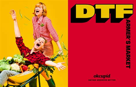 Makes Attempt To Redefine by Okcupid Attempts To Redefine Dtf In Clever New Marketing Ads