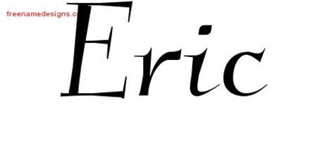 tattoo name eric elegant name tattoo designs eric download free free name