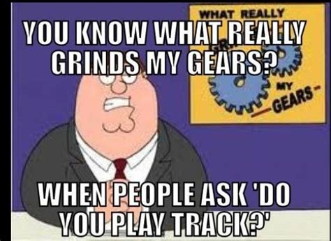 Track Memes - omg yes or can t tell the difference between track and