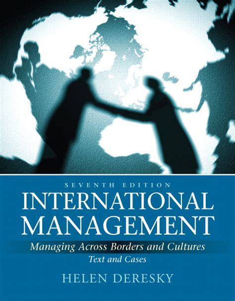 International Management Managing Across Borders And Cultures deresky international management managing across borders