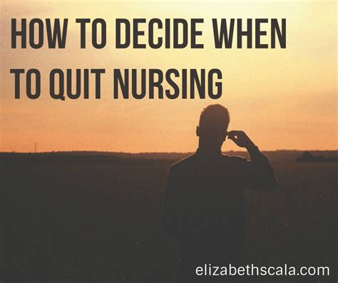 How To Decide Mba by How To Decide When To Quit Nursing Elizabeth Scala Msn