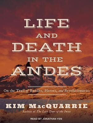 libro death in the andes life and death in the andes on the trail of bandits heroes and revolutionaries mp3 cd