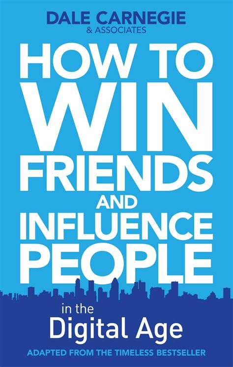 How To Find Friends And Influence How To Win Friends And Influence In The Digital Age Book By Dale Carnegie