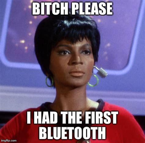 Bluetooth Meme - image tagged in star trek imgflip