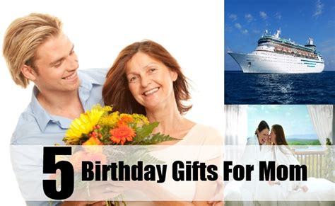 best birthday gift for mom top 5 birthday gifts for mom unique birthday gift ideas